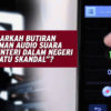 """BENARKAH BUTIRAN RAKAMAN AUDIO SUARA MIRIP MENTERI DALAM NEGERI """"SATU SKANDAL""""?"""